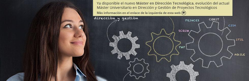 MÁSTER OFICIAL EN DIRECCIÓN Y GESTIÓN DE PROYECTOS TECNOLÓGICOS